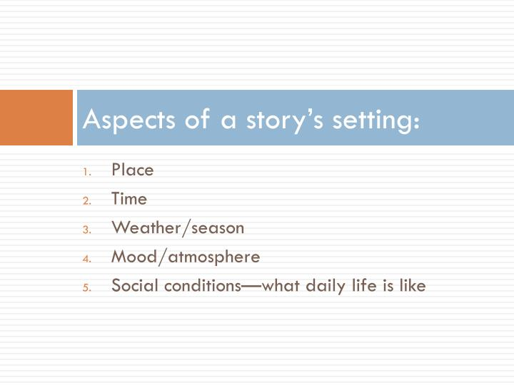 Aspects of a story's setting: