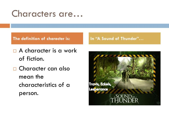 Characters are…