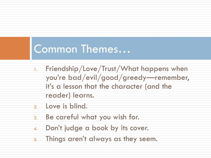 Common Themes…