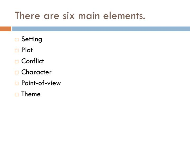 There are six main elements.