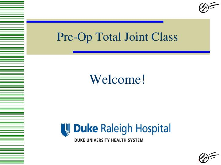 Pre op total joint class