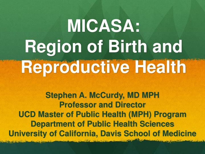Micasa region of birth and reproductive health