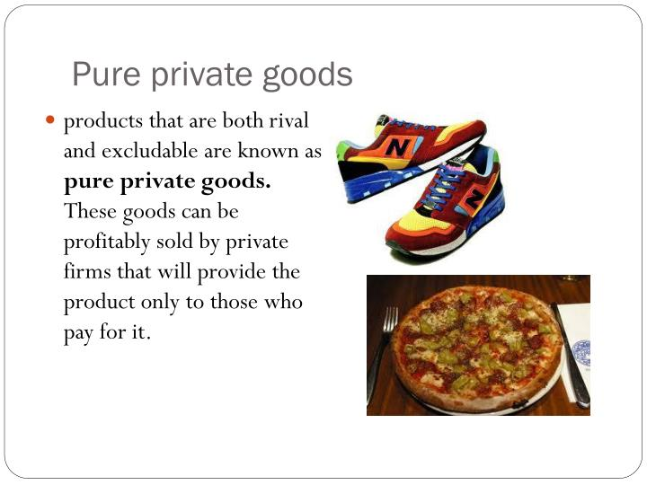 Pure private goods
