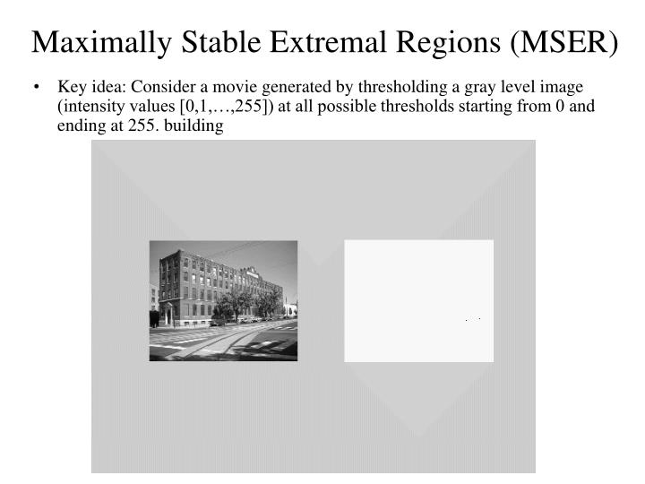 Maximally Stable Extremal Regions (MSER)