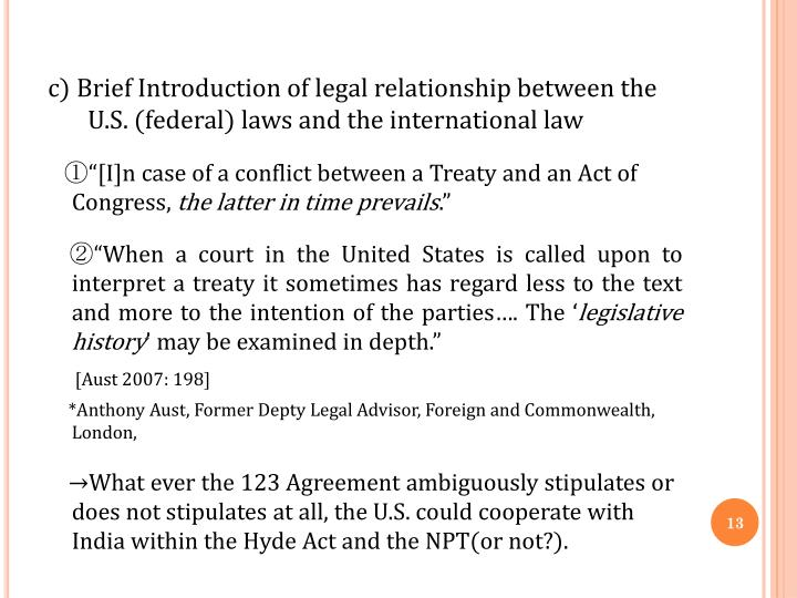 c) Brief Introduction of legal relationship between the U.S. (federal) laws and the international law