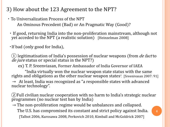 3) How about the 123 Agreement to the NPT?