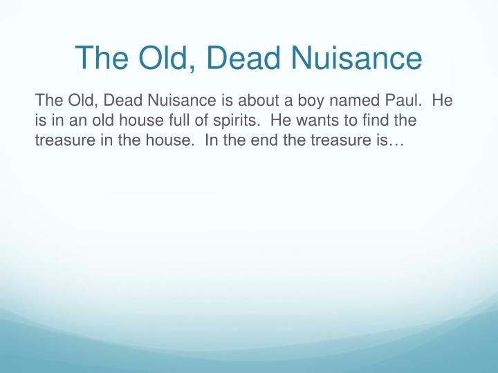 The old dead nuisance