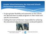 greater school autonomy has i mproved schools performance internationally