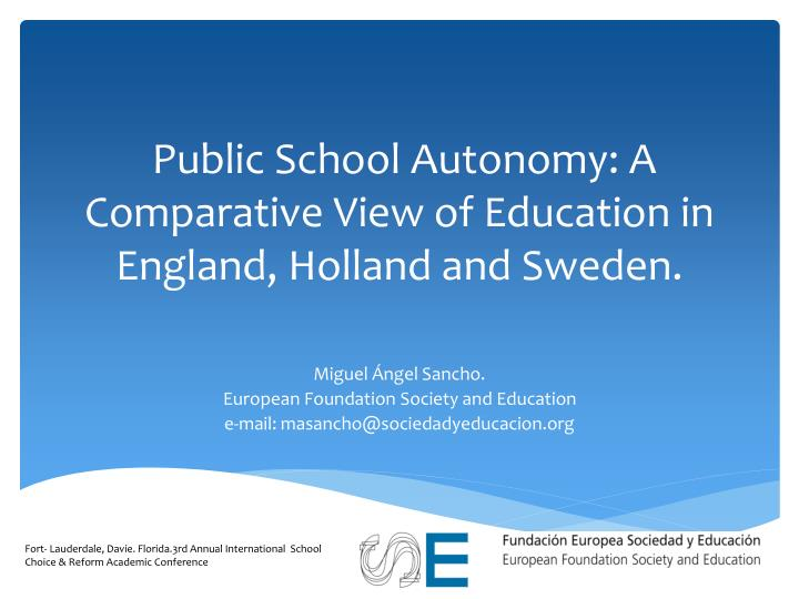 Public School Autonomy: A Comparative View of Education in England, Holland and Sweden.