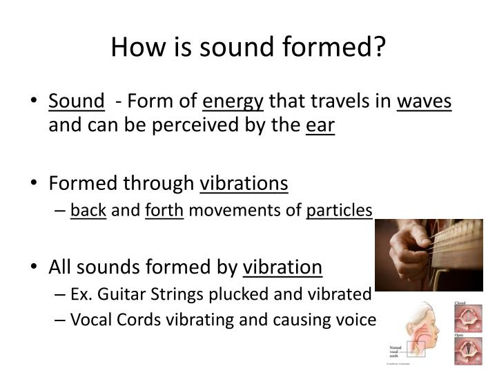 How is sound formed