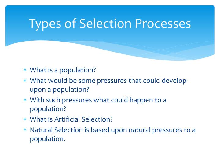 Types of Selection Processes