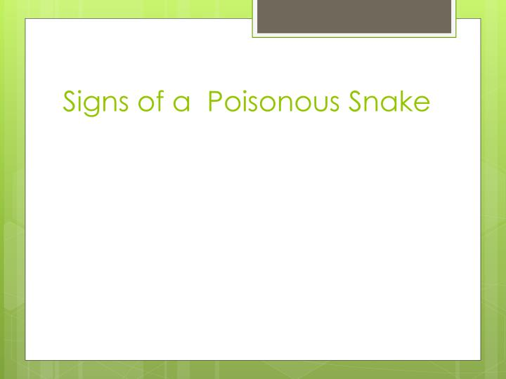 Signs of a  Poisonous Snake