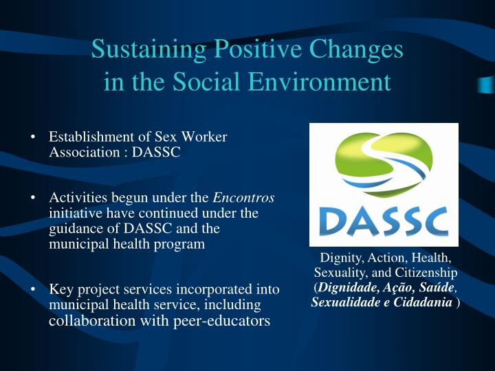 Sustaining Positive Changes                           in the Social Environment