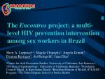 the encontros project a multi level hiv prevention intervention among sex workers in brazil