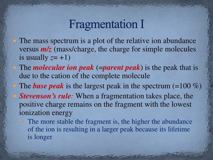 Fragmentation I