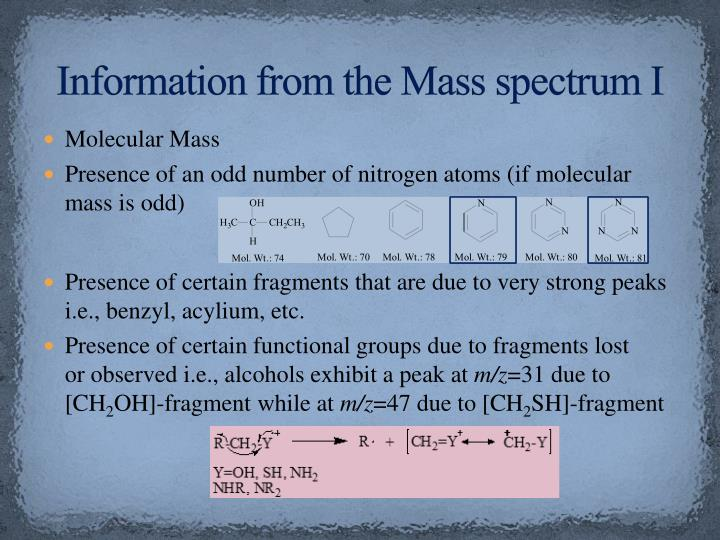 Information from the Mass spectrum I