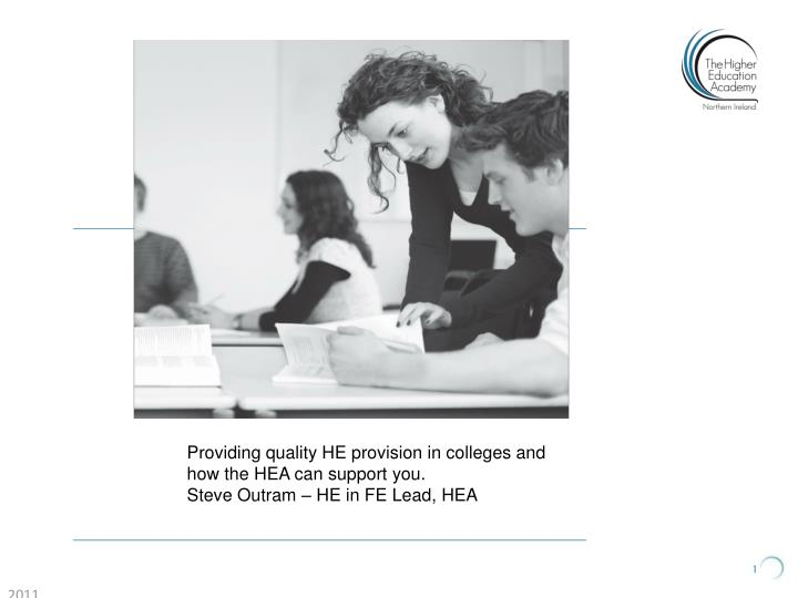 Providing quality HE provision in colleges and how the HEA can support you.
