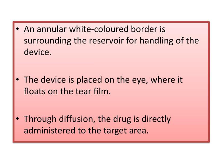An annular white-coloured border is surrounding the reservoir for handling of the device.