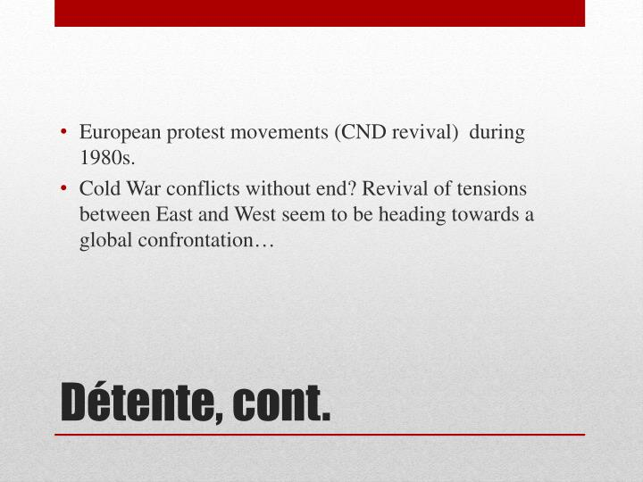 European protest movements (CND revival)  during 1980s.