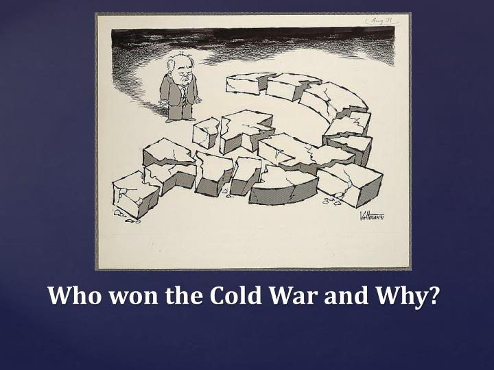 Who won the Cold War and Why?
