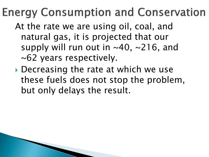 Energy Consumption and Conservation