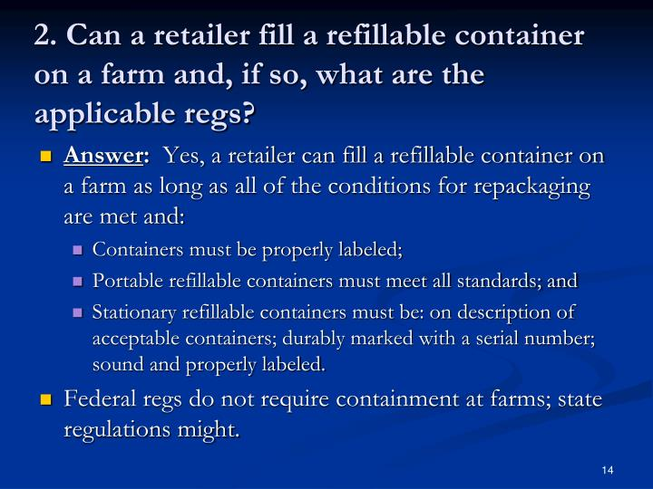 2. Can a retailer fill a refillable container on a farm and, if so, what are the applicable regs?
