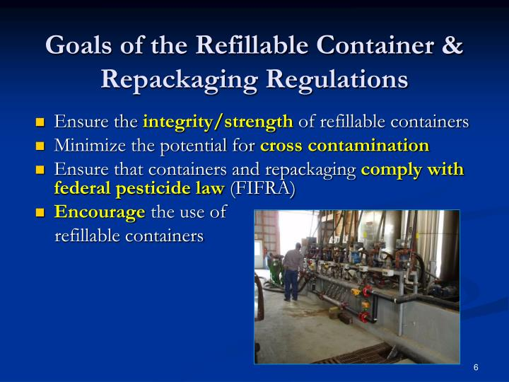 Goals of the Refillable Container & Repackaging Regulations