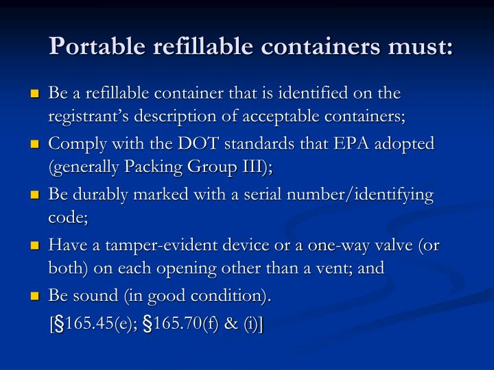 Portable refillable containers must: