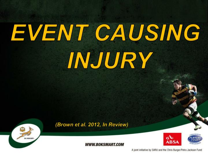 EVENT CAUSING INJURY