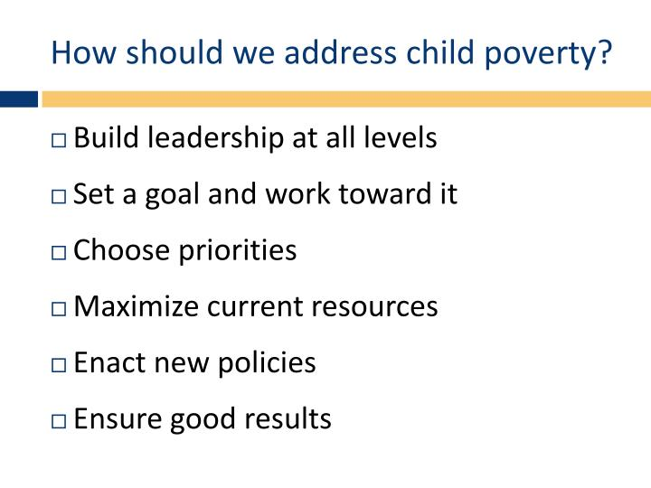 How should we address child poverty?