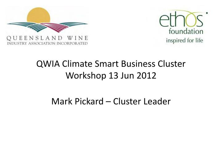 Qwia climate smart business cluster workshop 13 jun 2012