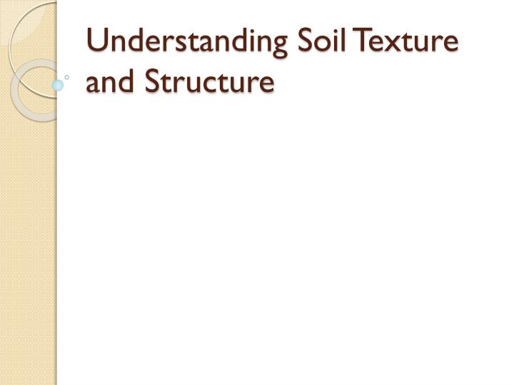 Understanding soil texture and structure