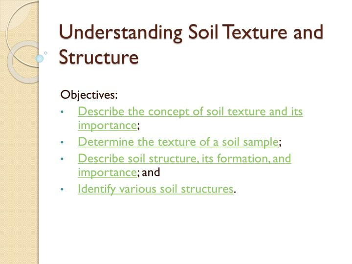 Understanding soil texture and structure1