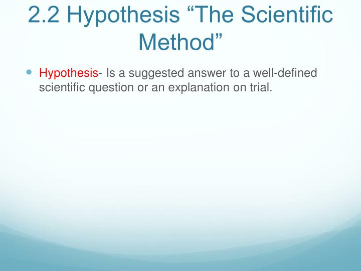 "2.2 Hypothesis ""The Scientific Method"""