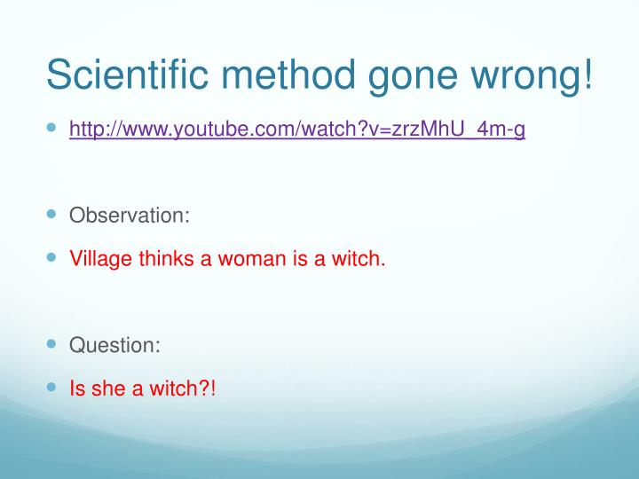 Scientific method gone wrong