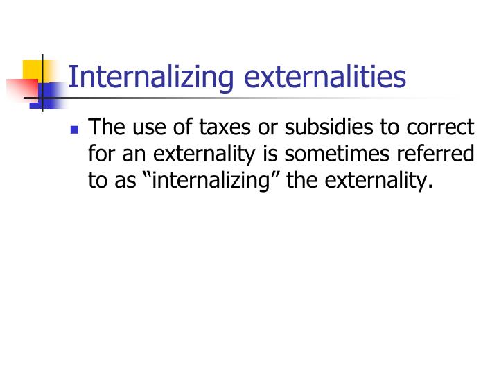 Internalizing externalities