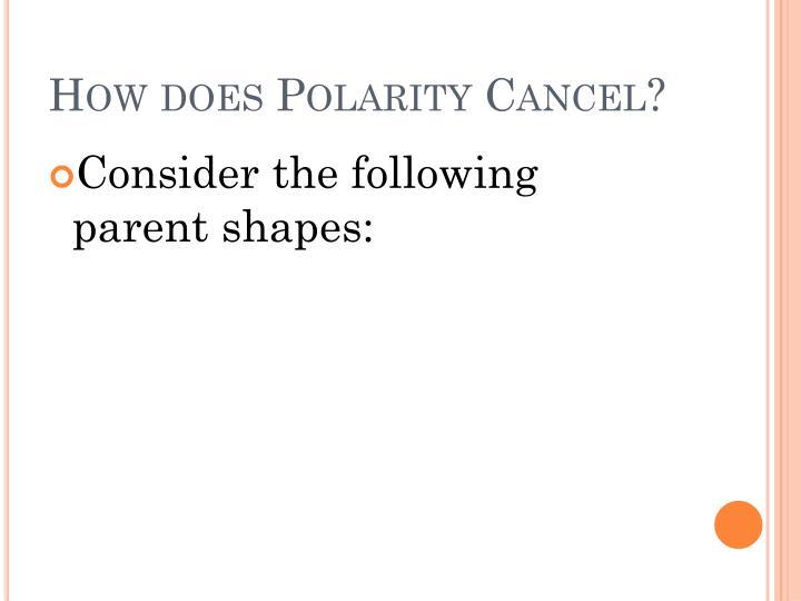 How does Polarity Cancel?