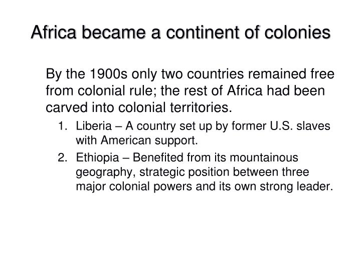 Africa became a continent of colonies