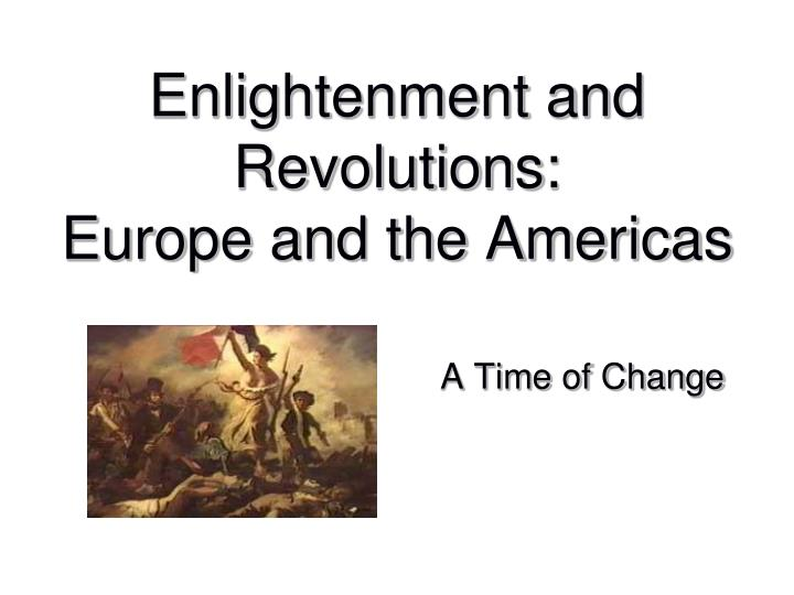 Enlightenment and Revolutions: