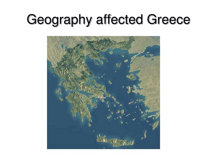 Geography affected Greece