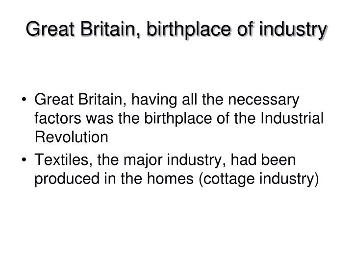 Great Britain, birthplace of industry