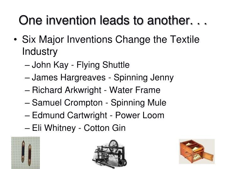 One invention leads to another. . .