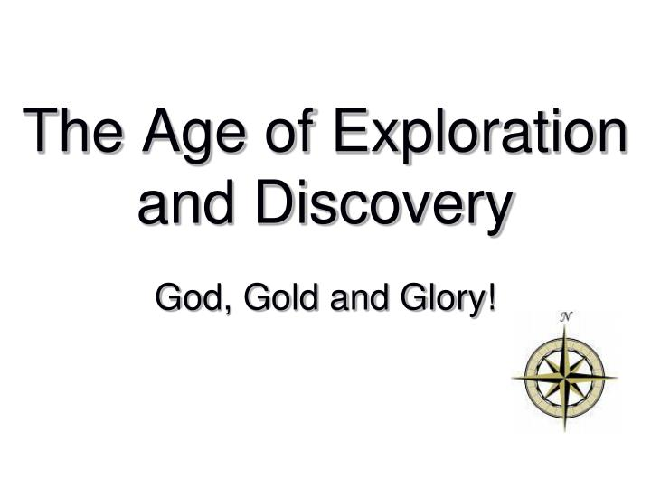 The Age of Exploration and Discovery