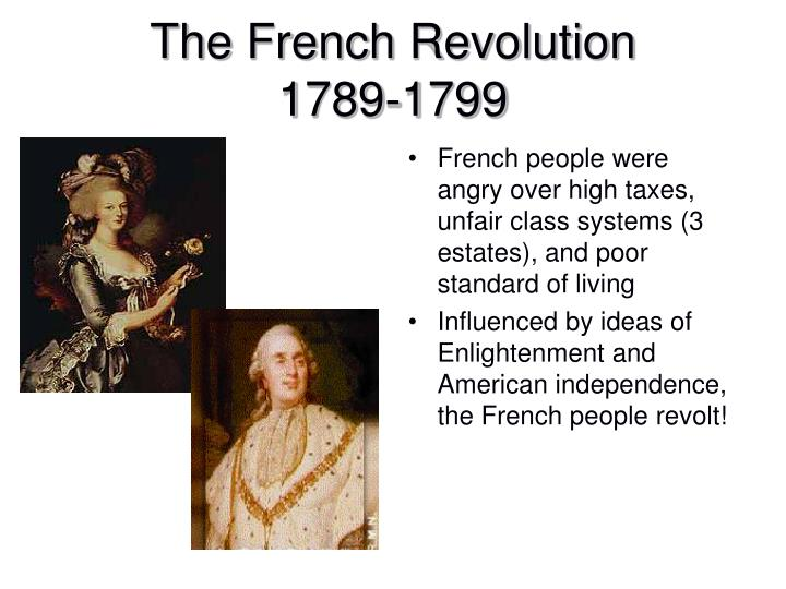 French people were angry over high taxes, unfair class systems (3 estates), and poor standard of living