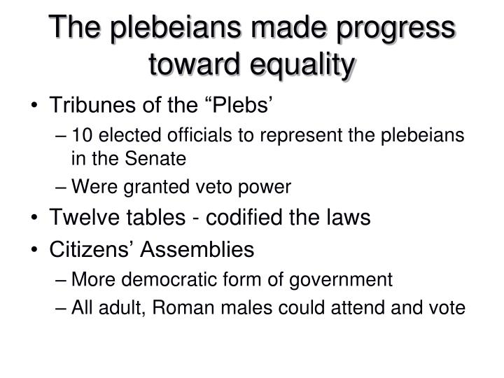 The plebeians made progress toward equality