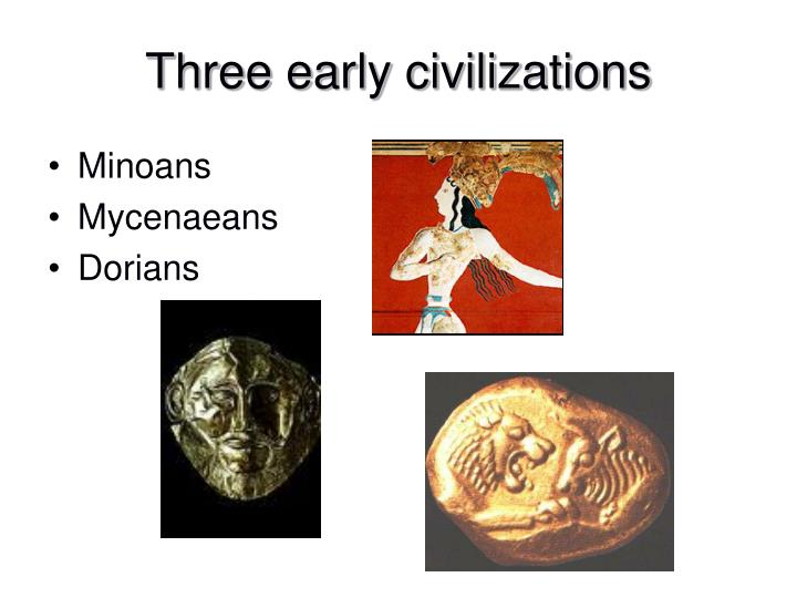 Three early civilizations