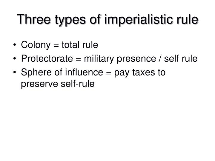 Three types of imperialistic rule