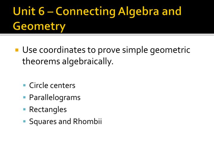 Unit 6 – Connecting Algebra and Geometry