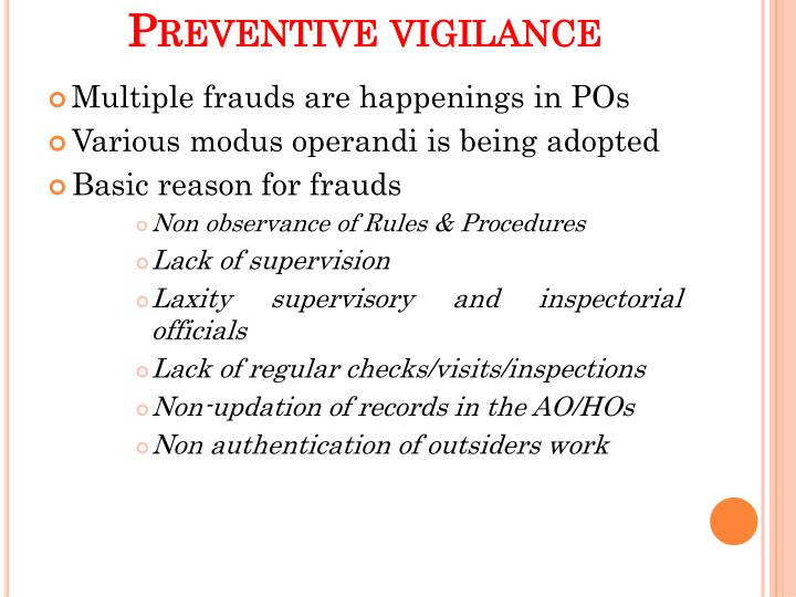 preventive vigilance Vigilance:- vigilance means to be watchful to be alert what is happening and what can happen there are traces of concept of vigilance in our olden literature like.