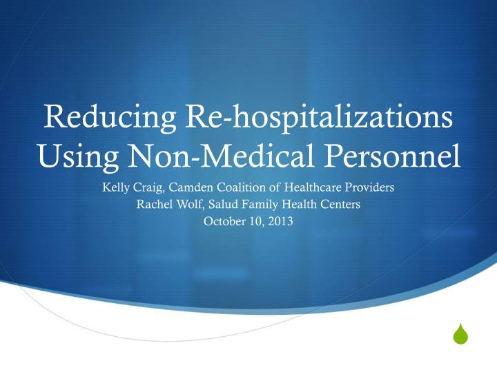 Reducing re hospitalizations using non medical personnel